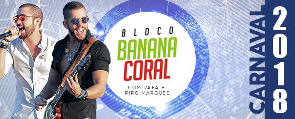 Bloco Banana Coral 2018